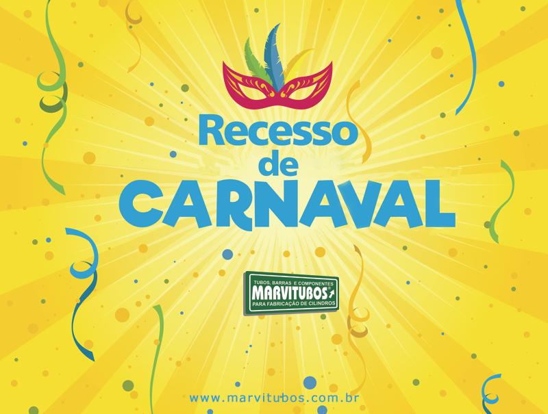 Recesso de Carnaval Marvitubos